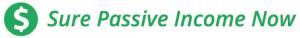Sure Passive Income Now